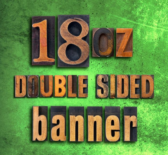 6ft x 7ft - 18oz Vinyl Banner - DOUBLE SIDED