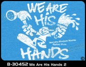 B-30452 - We Are His Hands 2 - Apparel Template