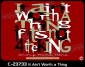 C-23733 - It Ain't Worth a Thing - Apparel Template