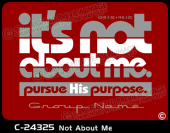 C-24325 - Not About Me - Apparel Template