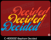 C-40002 - Baptism Decided - Apparel Template